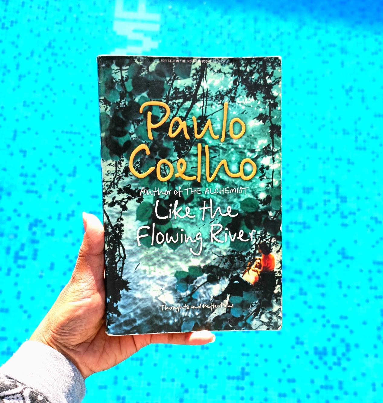 paulo coelho book like a flowing river book review asha seth badbookthief